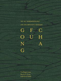 Kochbuch von Wagner-Lange, Grünig, Gmür-Stalder: Gong Fu Cha