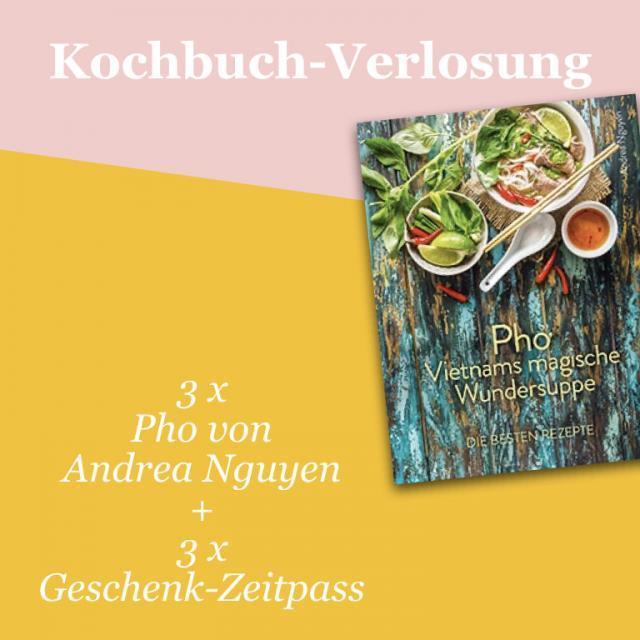 Kochbuch-Verlosung im März: 3 x Pho – Vietnams magische Wundersuppe + 3 Geschenk-Zeitpässe
