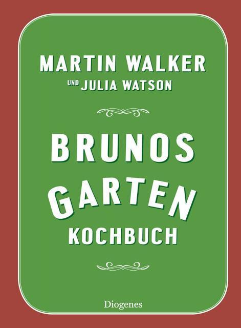 Kochbuch von Martin Walker & Julia Watson: Brunos Gartenkochbuch