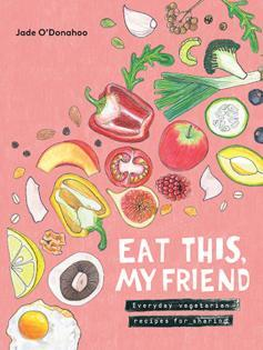 Kochbuch von Jade O'Donahoo: Eat This, My Friend
