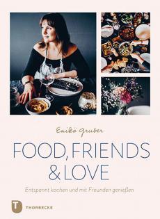 Kochbuch von Enikö Gruber: Food, Friends & Love