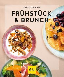 Kochbuch von Anne-Katrin Weber: Frühstück & Brunch