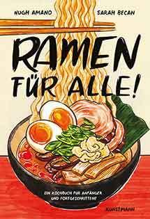 Kochbuch on Hugh Amano & Sarah Becan: Ramen für alle!