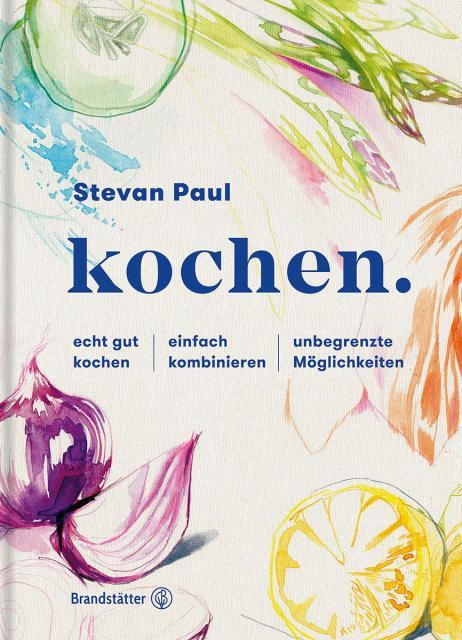 Kochbuch von Stevan Paul: Kochen.