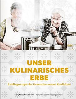 Kochbuch von Jörg Reuter & Manuela Rehn: Unser kulinarisches Erbe