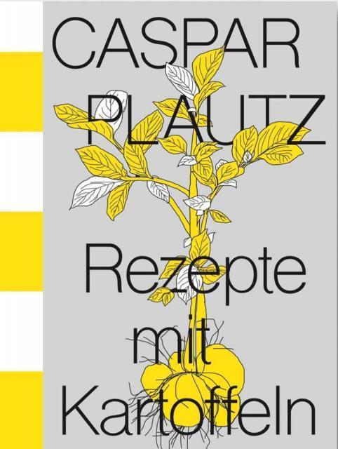 Kochbuch: Caspar Plautz – Rezepte mit Kartoffeln