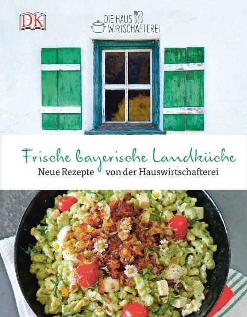 Kochbuch von Die Hauswirtschafterei: Frische bayerische Landküche