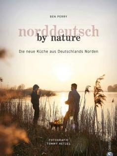 Kochbuch von Ben Perry: Norddeutsch by Nature