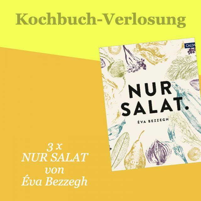 Kochbuch-Verlosung im Mai: 3 x Nur Salat von Éva Bezzegh