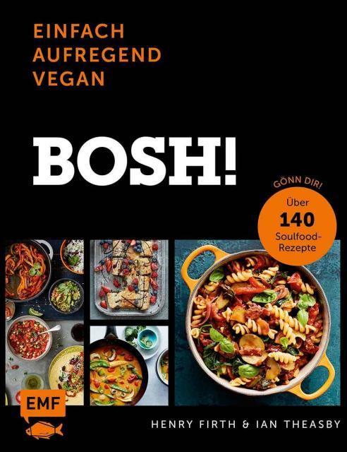 Kochbuch von Henry Firth & Ian Theasby: Bosh!