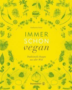 Kochbuch von Katharina Seiser: Immer schon vegan