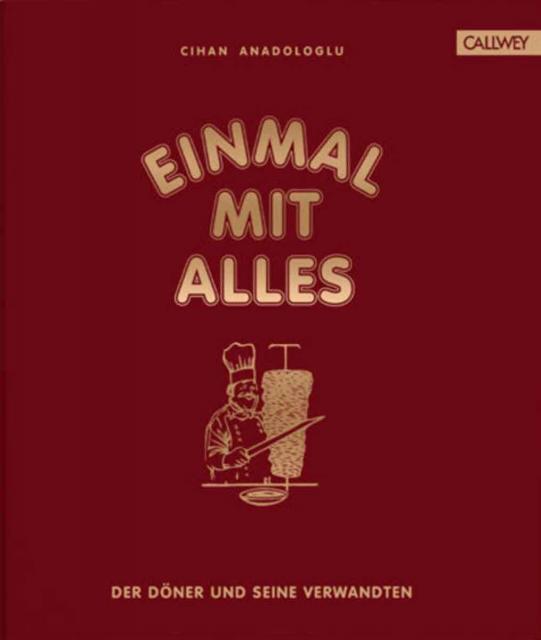 Kochbuch von Cihan Anadologlu: Einmal mit Alles