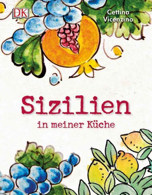 Kochbuch von Cettina Vicenzino: Sizilien in meiner Küche