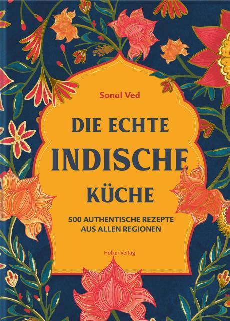 Kochbuch von Sonal Ved: Die echte indische Küche