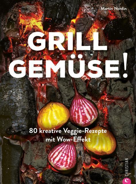 Kochbuch von Martin Nordin: Grill Gemüse!