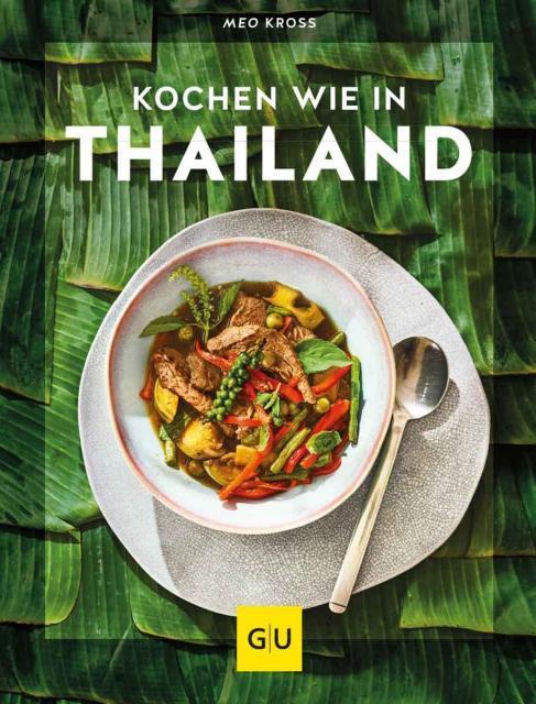 Kochbuch von Meo Kross: Kochen wie in Thailand