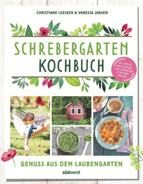 Kochbuch von Christiane Leesker & Vanessa Jansen: Schrebergartenkochbuch