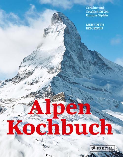 Kochbuch von Meredith Erickson: Alpen-Kochbuch