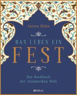 Neuerscheinung: Das Leben ein Fest von Anissa Helou