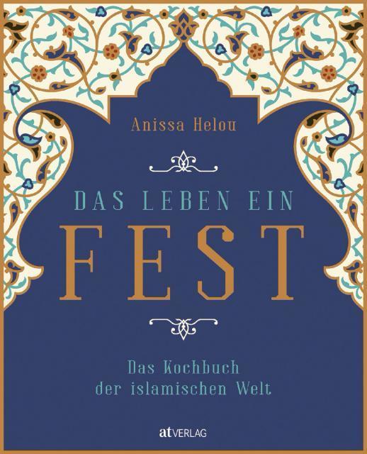 Kochbuch von Anissa Helou: Das Leben ein Fest