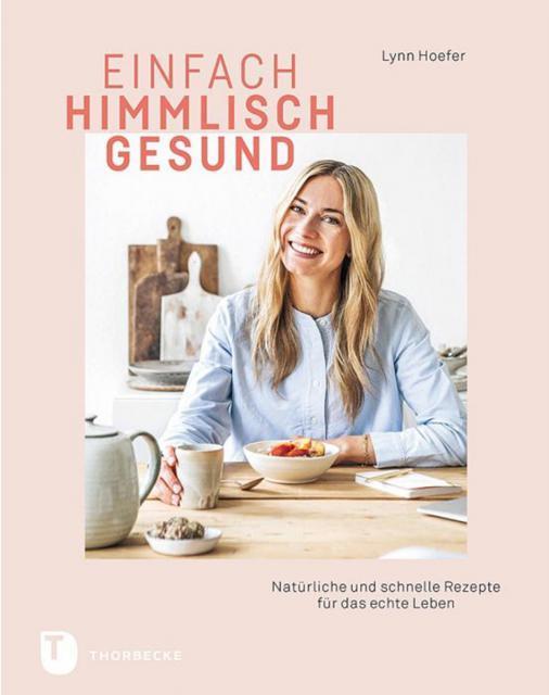 Kochbuch von Lynn Hoefer: Einfach himmlisch gesund
