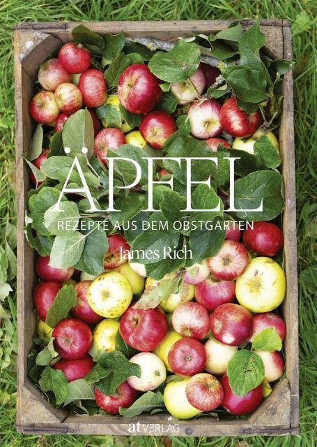 Kochbuch von James Rich: Äpfel – Rezepte aus dem Obstgarten