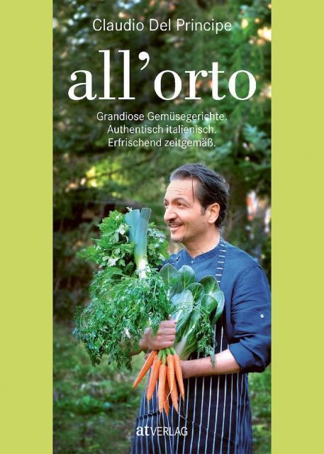 Kochbuch von Claudio Del Principe: all'orto