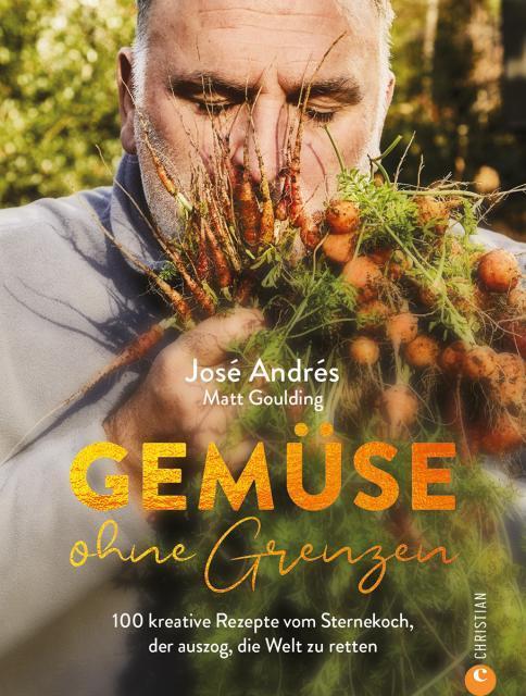 Kochbuch von José Andrés & Matt Goulding: Gemüse ohne Grenzen