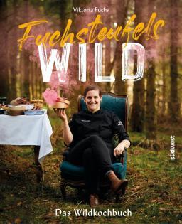 Neuerscheinung: Fuchsteufelswild – Das Wildkochbuch von Viktoria Fuchs