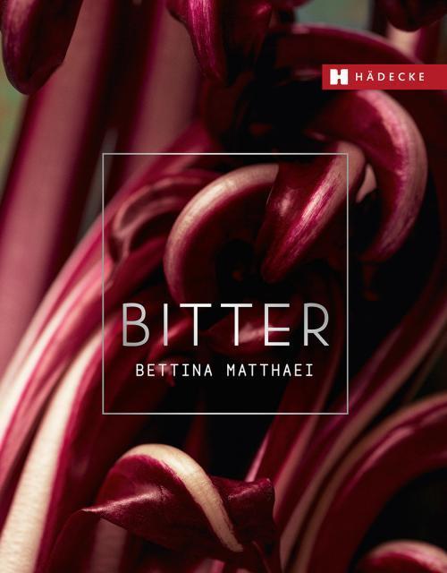 Kochbuch von Bettina Matthaei: Bitter