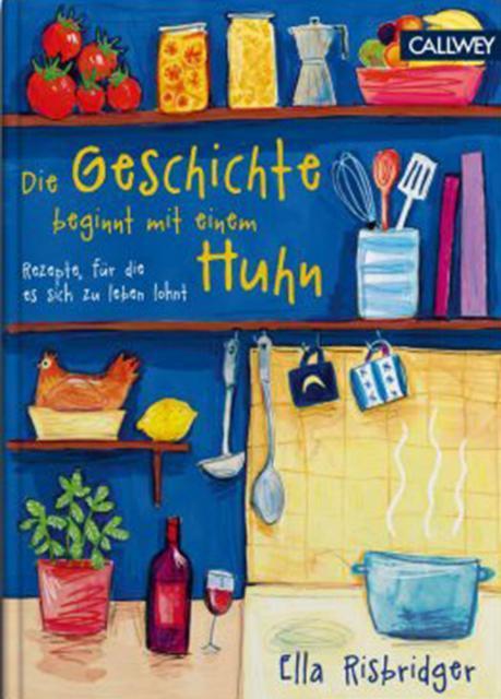 Kochbuch von Ella Risbridger: Die Geschichte beginnt mit einem Huhn