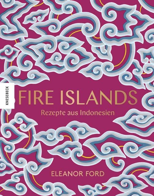 Kochbuch von Eleanor Ford: Fire Islands