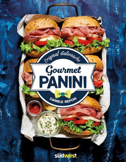 Kochbuch von Daniele Reponi: Original italienische Gourmet-Panini