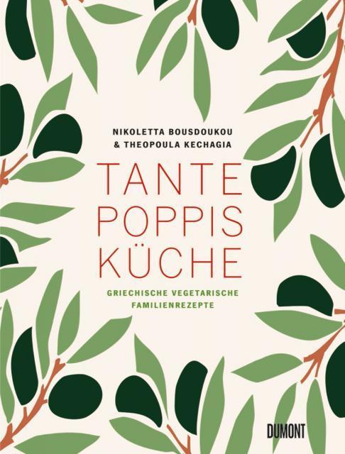Kochbuch von Nikoletta Bousdoukou & Theopoula Kechagia: Tante Poppis Küche
