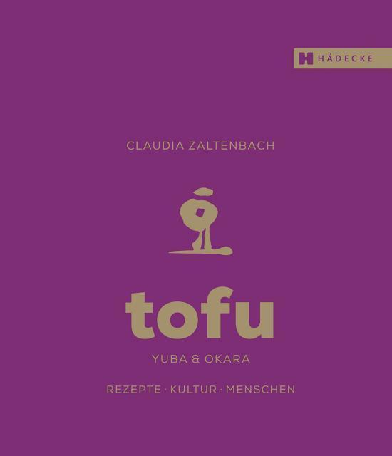Kochbuch von Claudia Zaltenbach: Tofu, Yuba & Okara