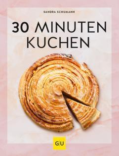 Backbuch von Sandra Schumann: 30-Minuten-Kuchen