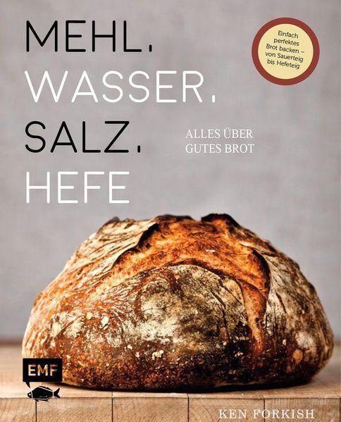 Backbuch von Ken Forkish: Mehl, Wasser, Salz, Hefe