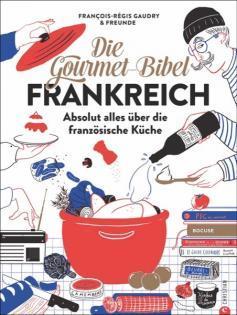 Neuerscheinung: Die Gourmet-Bibel Frankreich