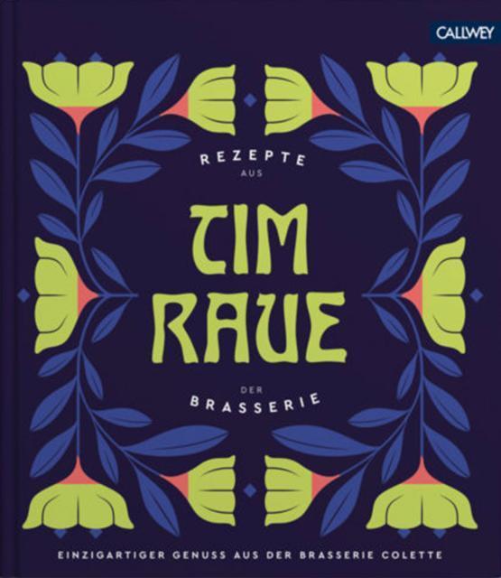 Kochbuch von Tim Raue: Rezepte aus der Brasserie