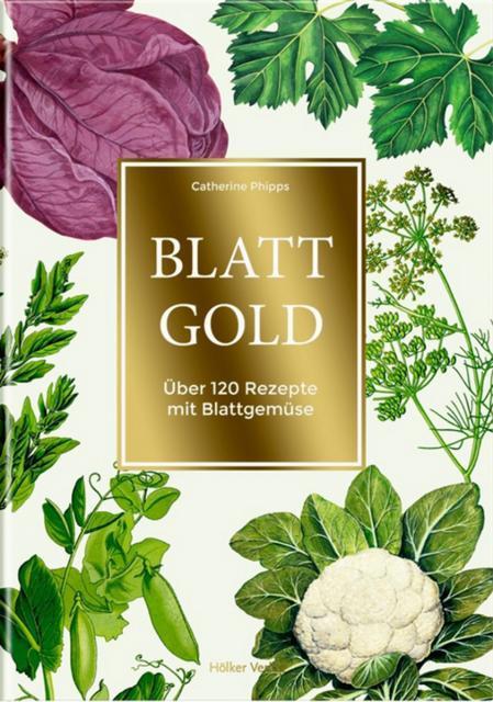 Kochbuch von Catherine Phipps: Blattgold