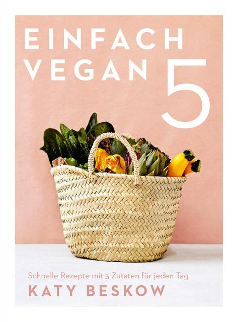 Kochbuch von Katy Beskow: Einfach vegan