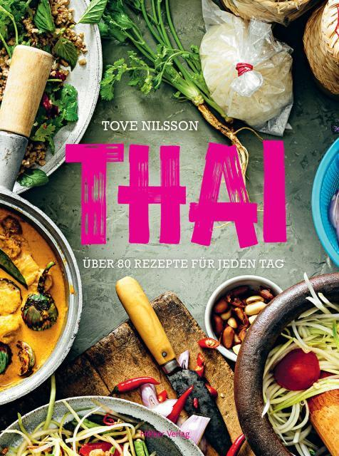 Kochbuch von Tove Nilsson: Thai