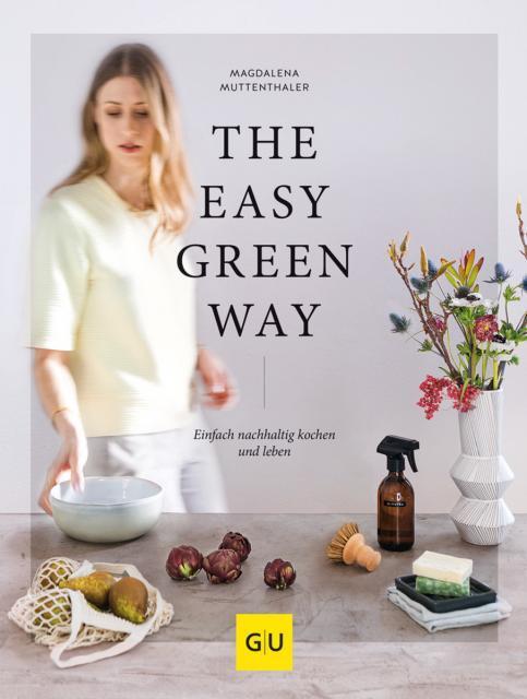 Kochbuch von Magdalena Muttenthaler: The Easy Green Way