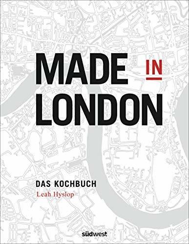 Kochbuch von Leah Hyslop: Made in London