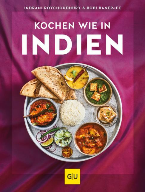 Kochbuch von Indrani Roychoudhury & Robi Banerjee: Kochen wie in Indien