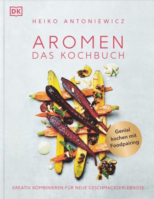 Kochbuch-Verlosung im Juni: 3 x Aromen – Das Kochbuch von Heiko Antoniewicz