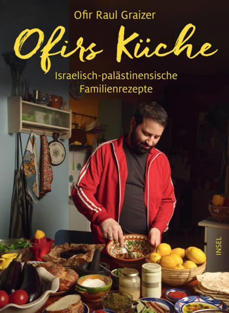 Kochbuch von Ofir Raul Graizer: Ofirs Küche