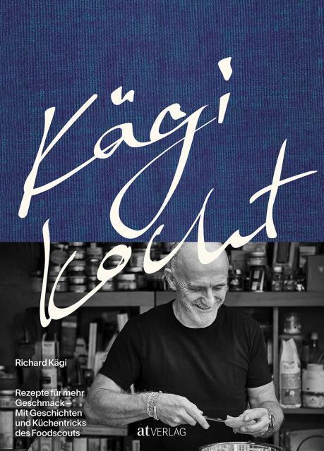 Kochbuch von Richard Kägi: Kägi kocht