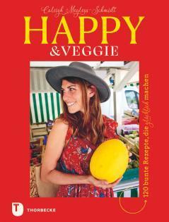 Kochbuch von Caleigh Megless-Schmidt: Happy & Veggie