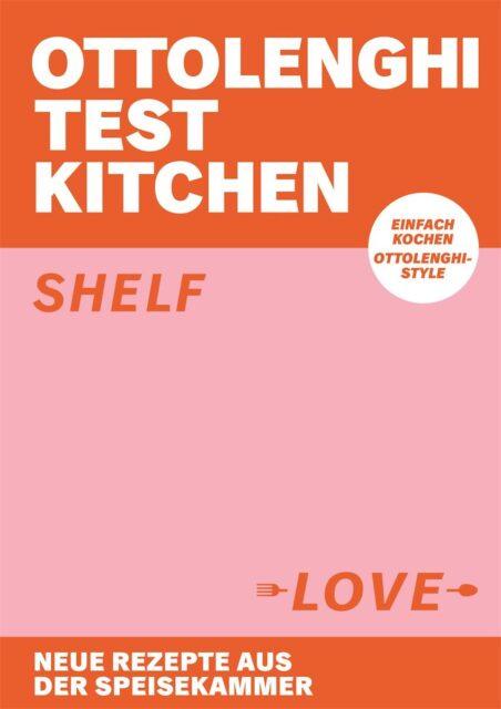 Druckfrisch: Ottolenghi Test Kitchen – Shelf Love